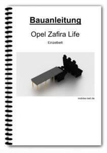 Bauanleitung - Opel Zafira Life Einzelbett
